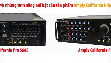 So sánh amply California 828R và California Pro 568E hàng nhập khẩu