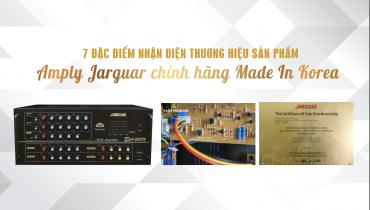 Nhận biết amply Jarguar chính hãng Hàn Quốc thị trường?