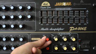 Bí quyết chỉnh và sử dụng Amply Jarguar 506N đơn giản nhất