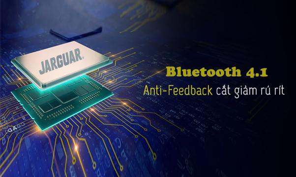 Tích hợp Bluetooth 4.1 và Anti-Feedback